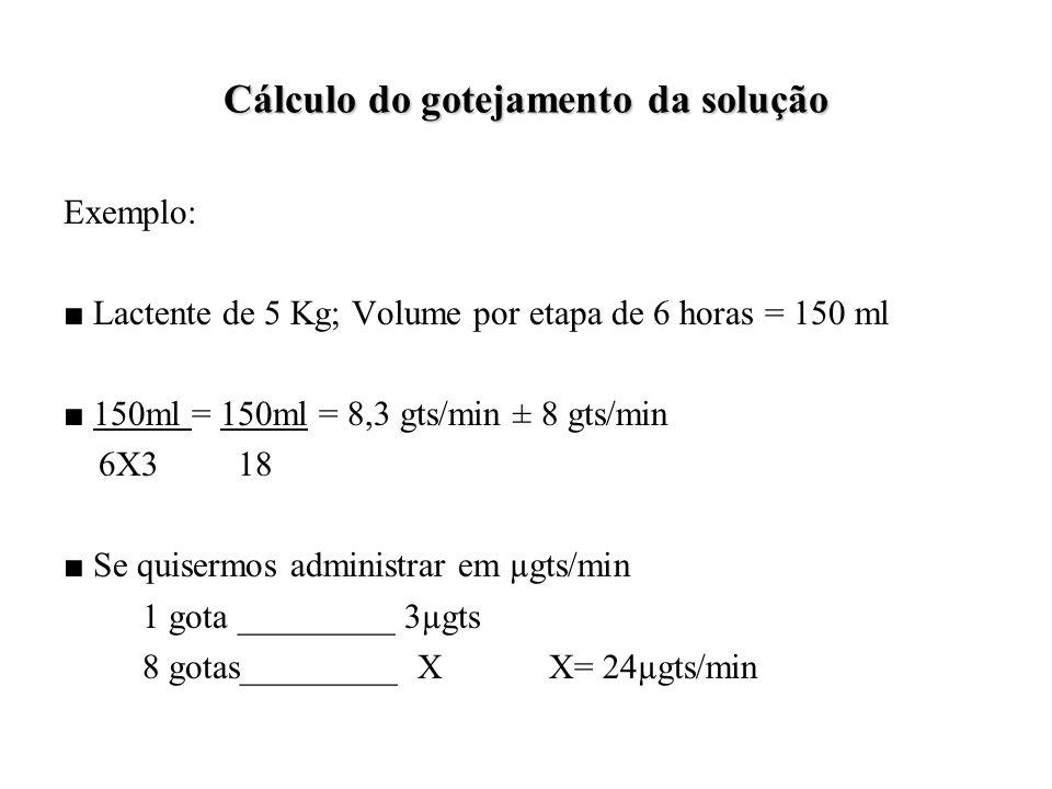 Cálculo do gotejamento da solução