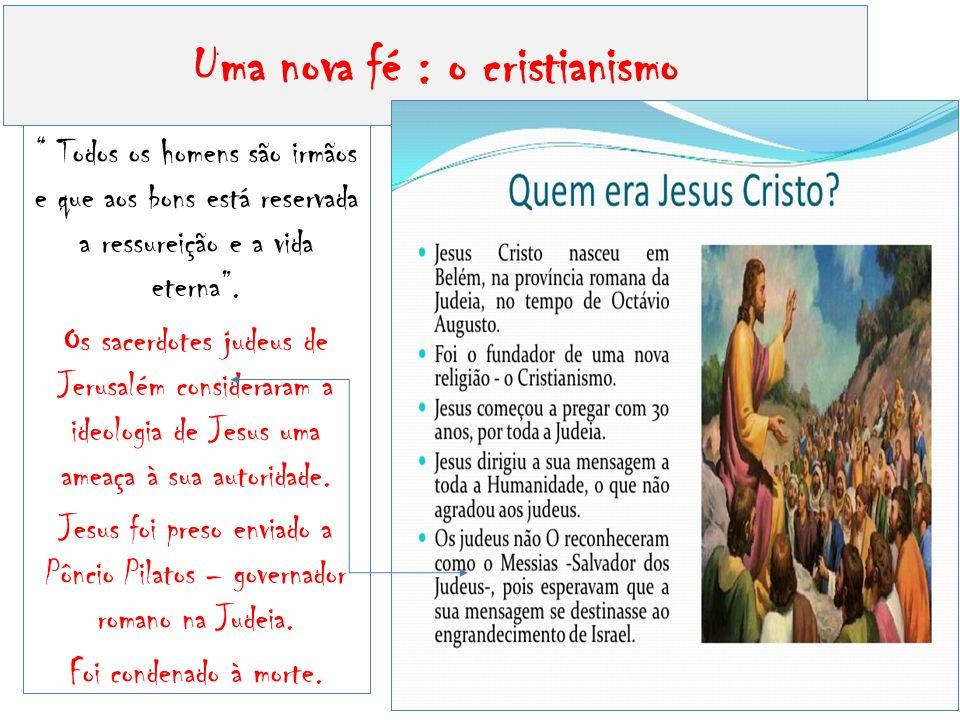 Uma nova fé : o cristianismo