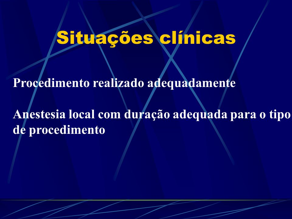 Situações clínicas Procedimento realizado adequadamente