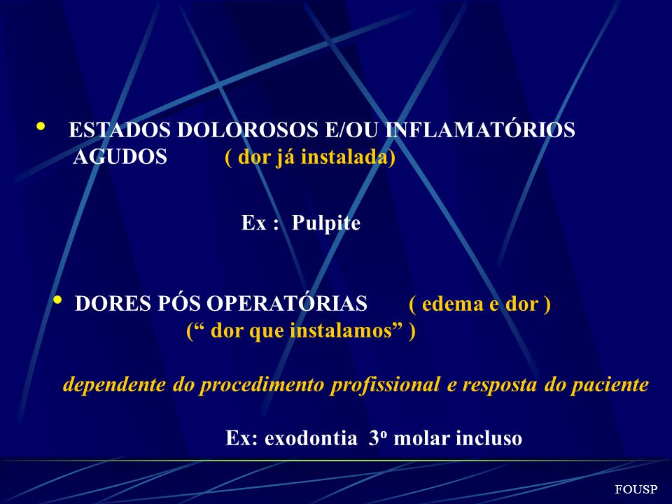 ESTADOS DOLOROSOS E/OU INFLAMATÓRIOS AGUDOS ( dor já instalada)