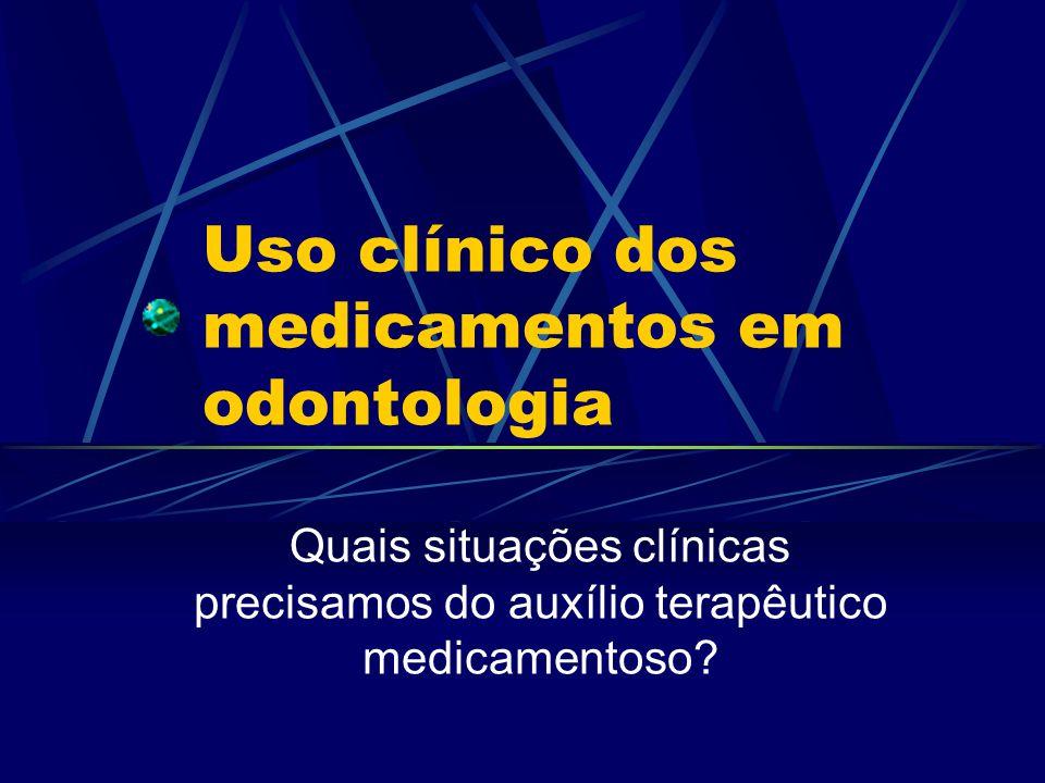 Uso clínico dos medicamentos em odontologia