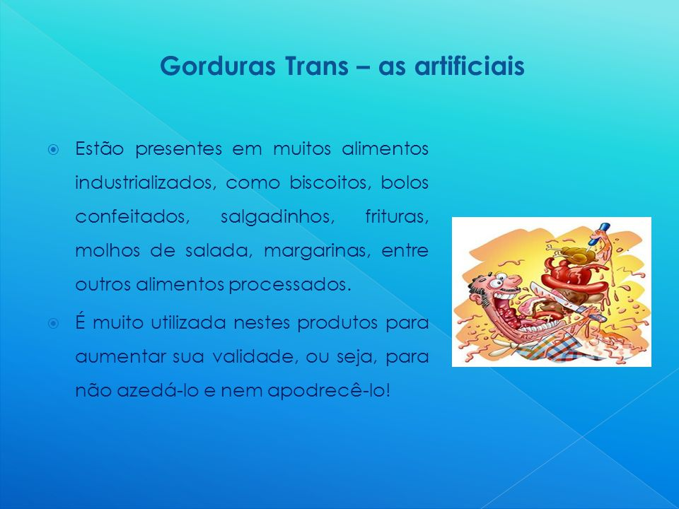 Gorduras Trans – as artificiais
