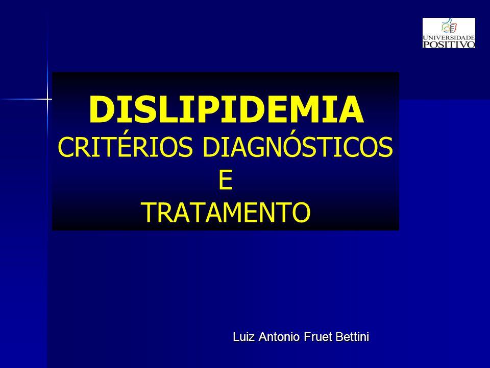 DISLIPIDEMIA CRITÉRIOS DIAGNÓSTICOS E TRATAMENTO
