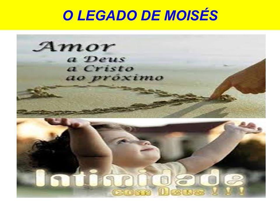 O LEGADO DE MOISÉS