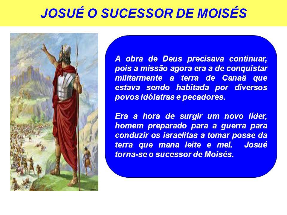 JOSUÉ O SUCESSOR DE MOISÉS
