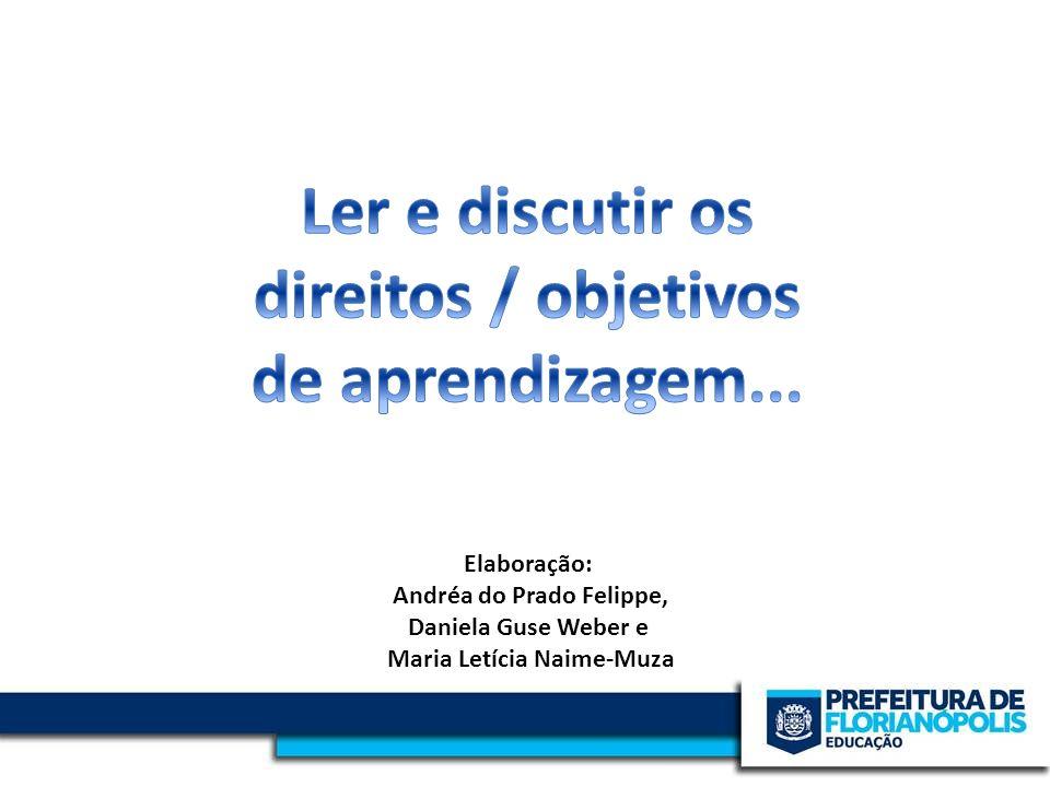 Andréa do Prado Felippe, Maria Letícia Naime-Muza