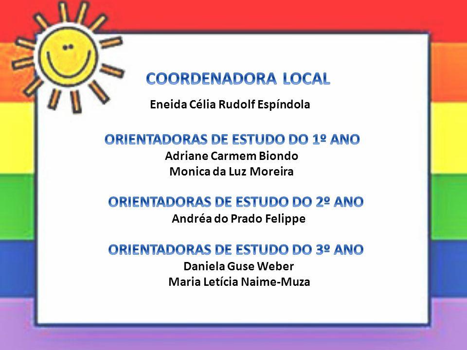 COORDENADORA LOCAL ORIENTADORAS DE ESTUDO DO 1º ANO