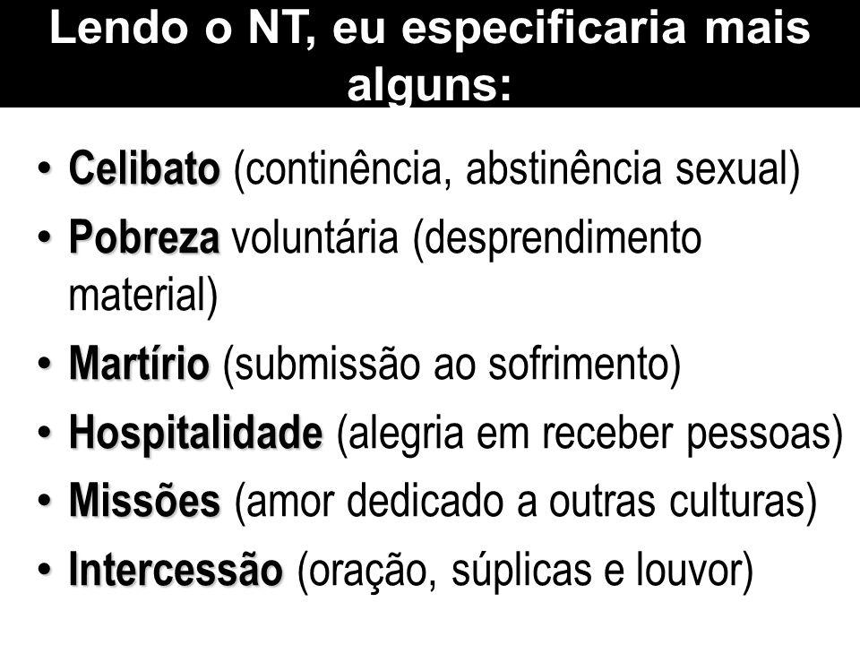 Lendo o NT, eu especificaria mais alguns: