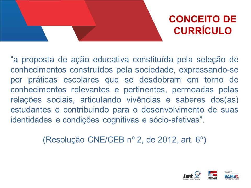 (Resolução CNE/CEB nº 2, de 2012, art. 6º)