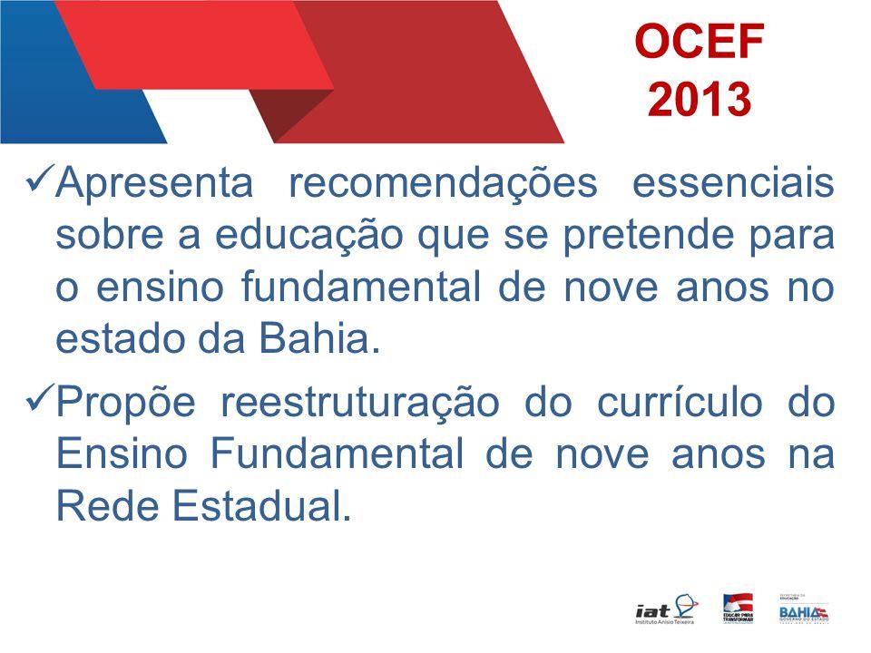 OCEF 2013 Apresenta recomendações essenciais sobre a educação que se pretende para o ensino fundamental de nove anos no estado da Bahia.