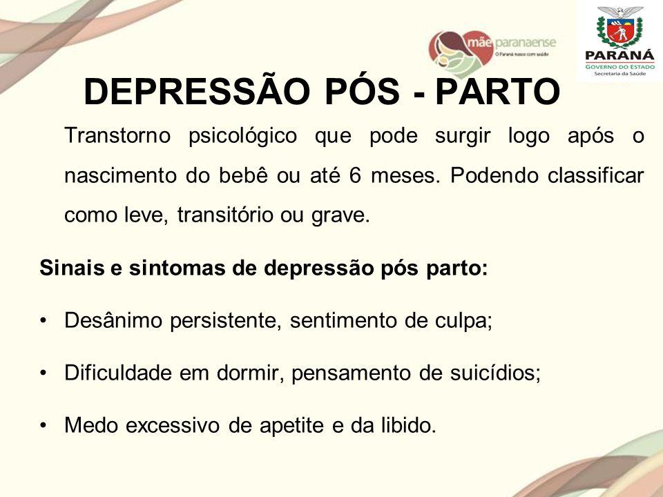DEPRESSÃO PÓS - PARTO Sinais e sintomas de depressão pós parto: