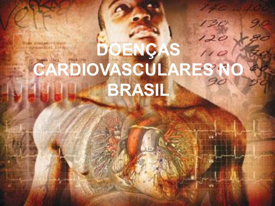 DOENÇAS CARDIOVASCULARES NO BRASIL