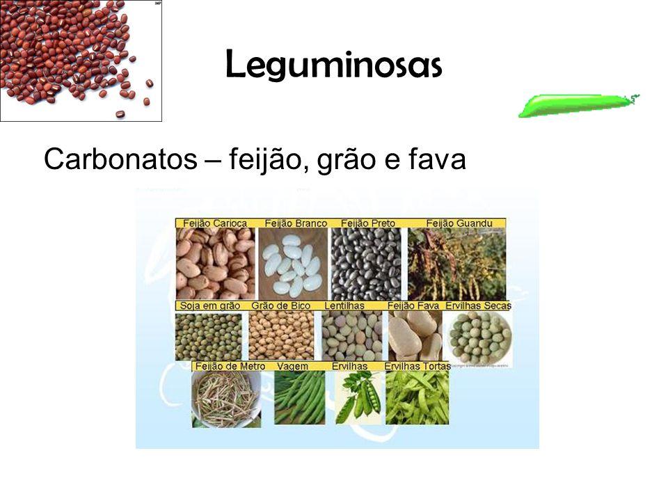 Leguminosas Carbonatos – feijão, grão e fava