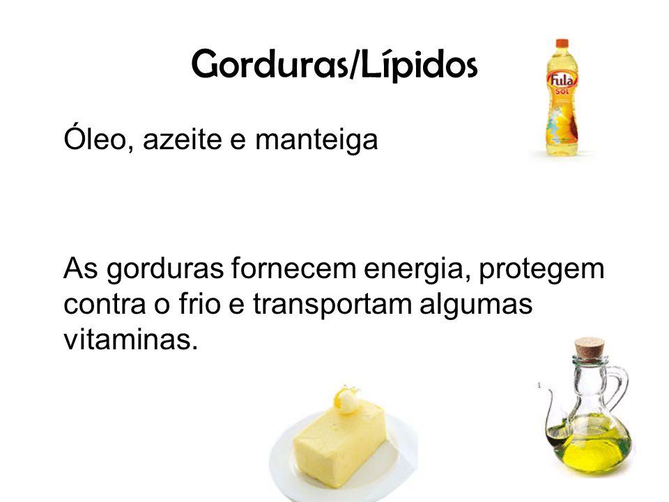 Gorduras/Lípidos Óleo, azeite e manteiga