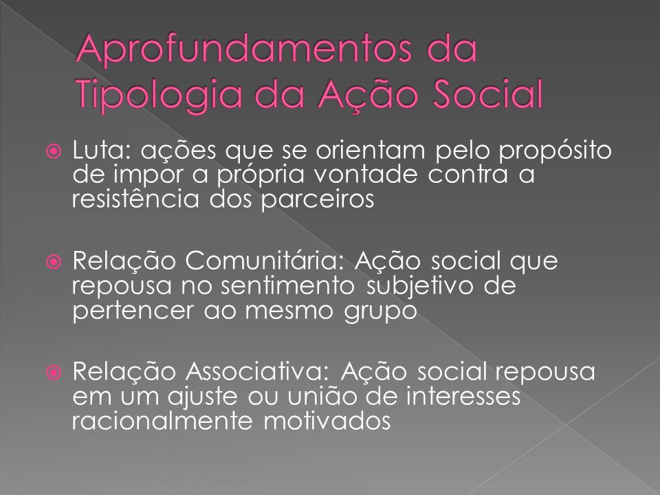 Aprofundamentos da Tipologia da Ação Social