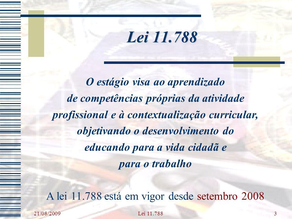 Lei 11.788 O estágio visa ao aprendizado