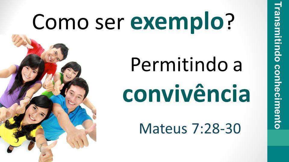 convivência Como ser exemplo Permitindo a Mateus 7:28-30