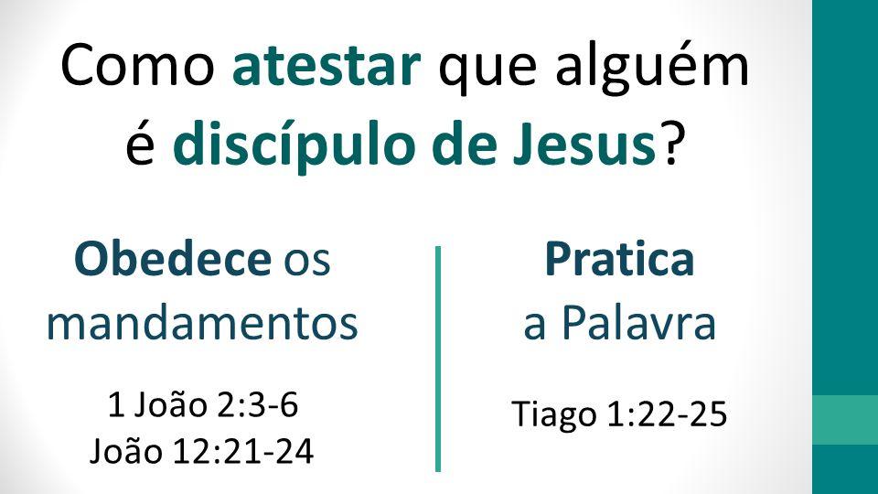 Como atestar que alguém é discípulo de Jesus