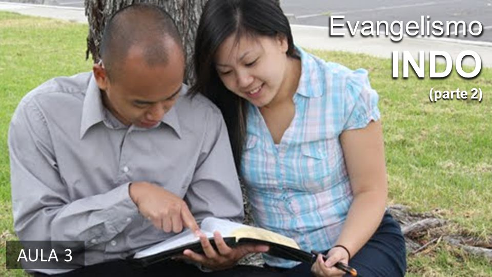 Evangelismo INDO (parte 2) AULA 3