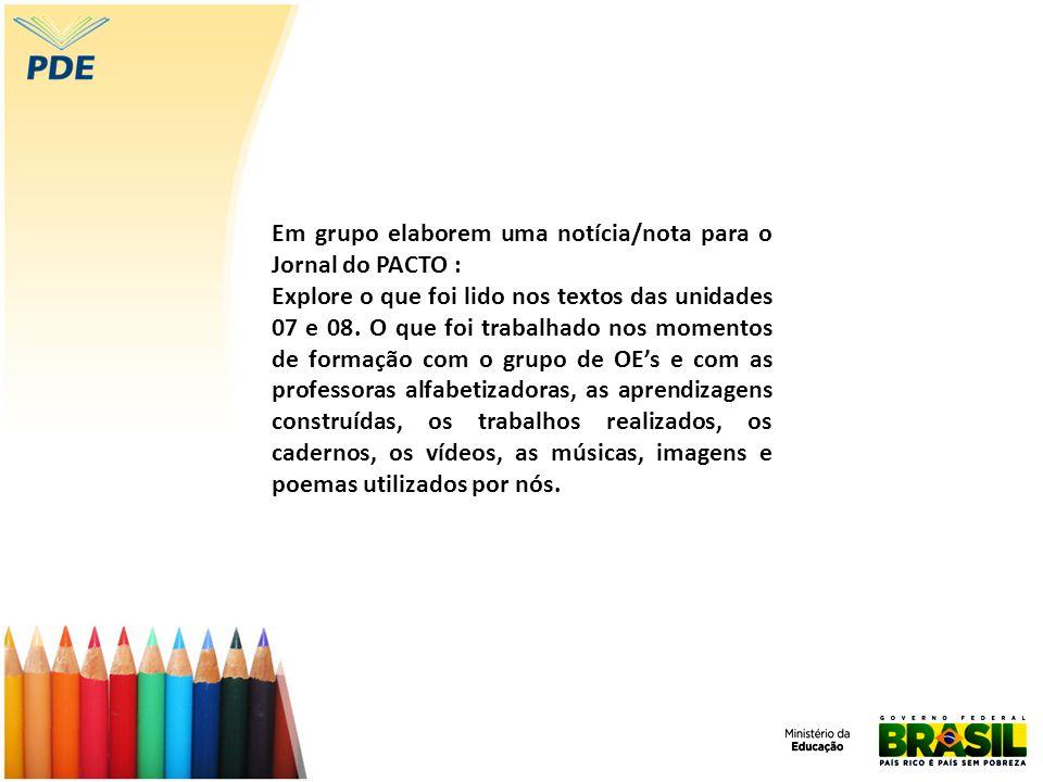 Em grupo elaborem uma notícia/nota para o Jornal do PACTO :