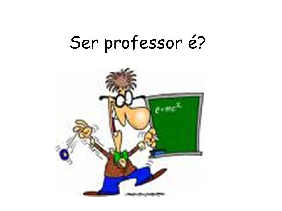 Ser professor é