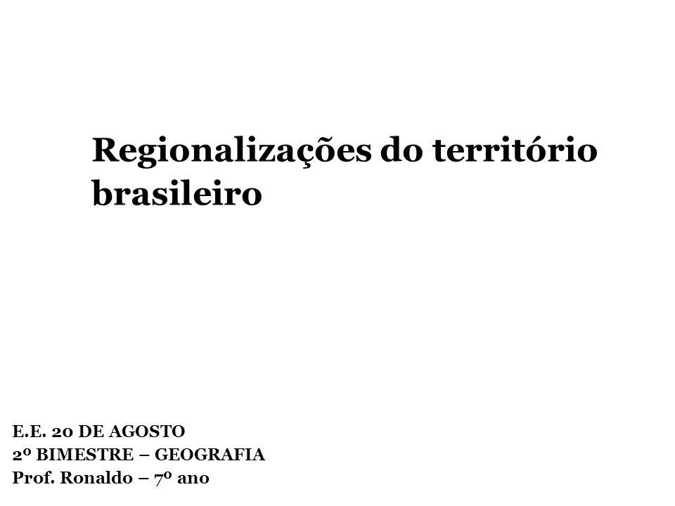 E.E. 20 DE AGOSTO 2º BIMESTRE – GEOGRAFIA Prof. Ronaldo – 7º ano