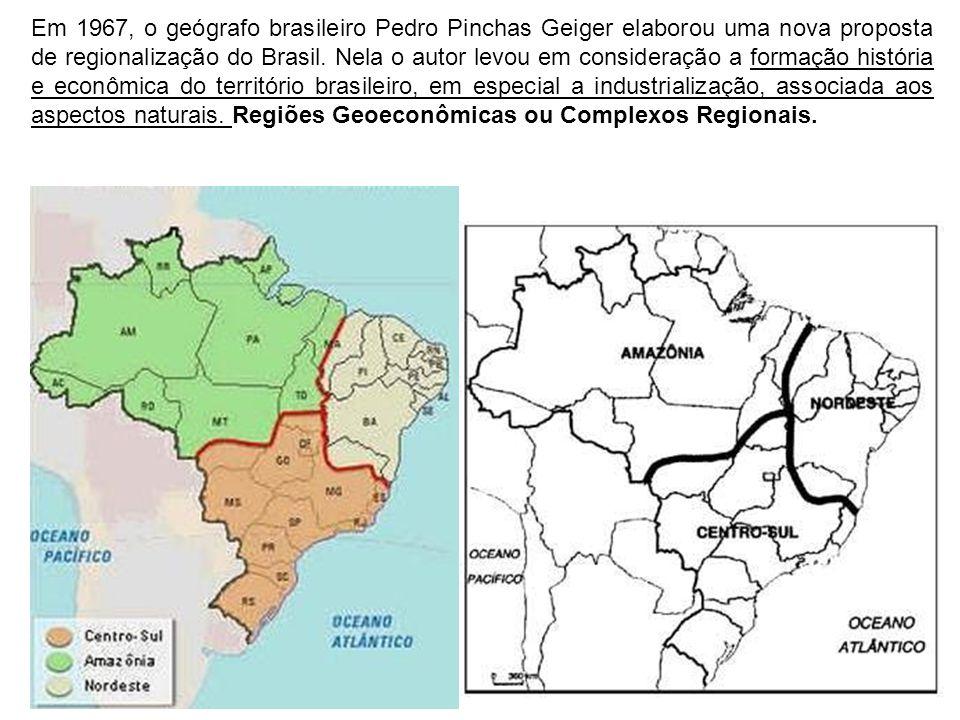 Em 1967, o geógrafo brasileiro Pedro Pinchas Geiger elaborou uma nova proposta de regionalização do Brasil.