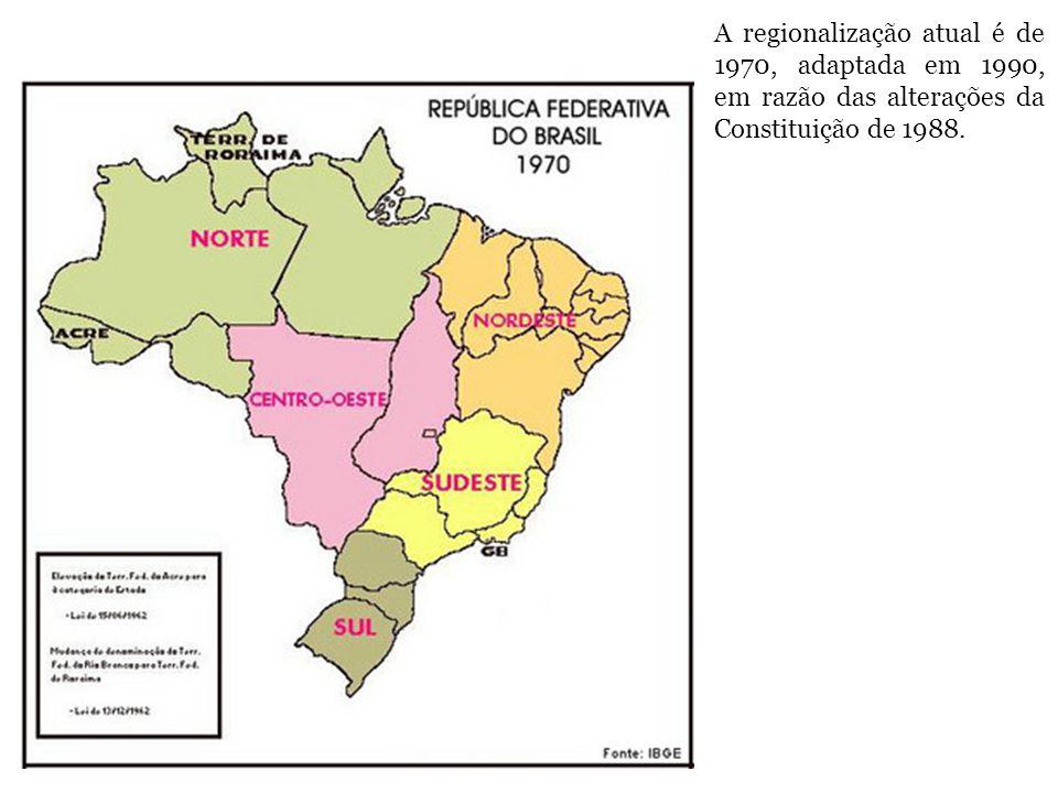 A regionalização atual é de 1970, adaptada em 1990, em razão das alterações da Constituição de 1988.