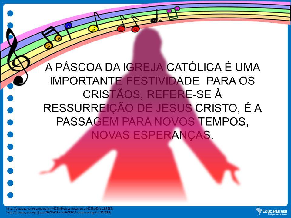 A Páscoa da Igreja Católica é uma importante festividade para os cristãos, refere-se À Ressurreição de Jesus Cristo, é a passagem para novos tempos, novas esperanças.