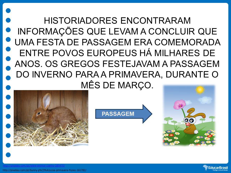 Historiadores encontraram informações que levam a concluir que uma festa de passagem era comemorada entre povos europeus há milhares de anos. Os gregos festejavam a passagem do inverno para a primavera, durante o mês de março.