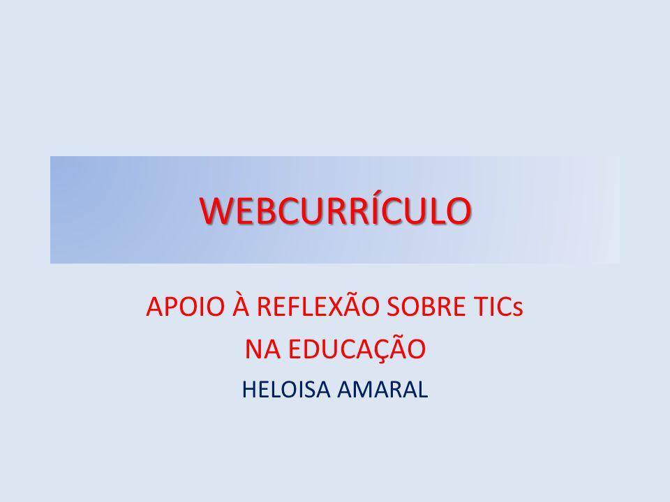 APOIO À REFLEXÃO SOBRE TICs NA EDUCAÇÃO HELOISA AMARAL