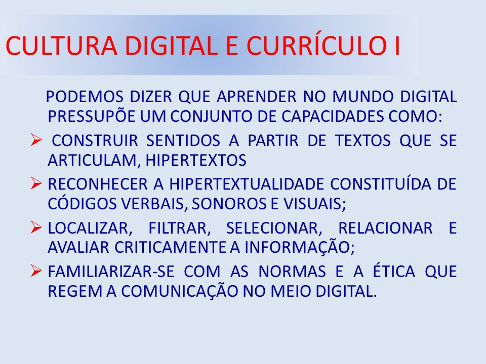 CULTURA DIGITAL E CURRÍCULO I