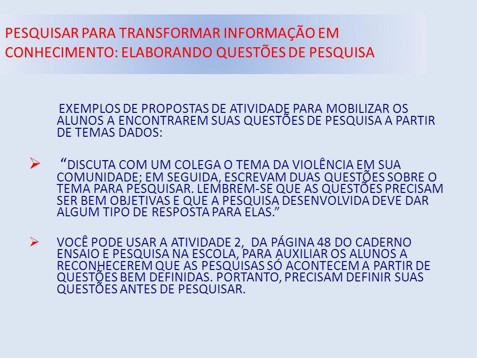 PESQUISAR PARA TRANSFORMAR INFORMAÇÃO EM CONHECIMENTO: ELABORANDO QUESTÕES DE PESQUISA