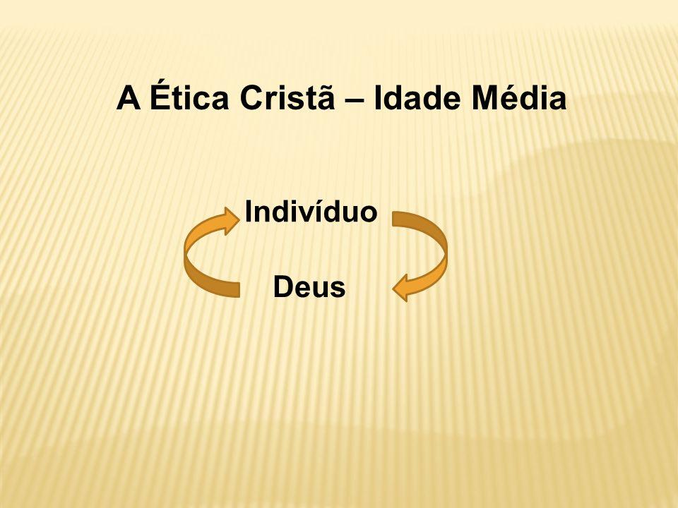 A Ética Cristã – Idade Média