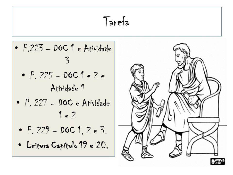 Tarefa P.223 – DOC 1 e Atividade 3 P. 225 – DOC 1 e 2 e Atividade 1