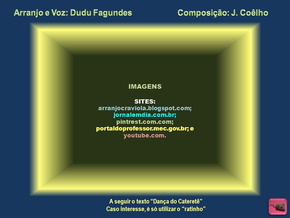 Arranjo e Voz: Dudu Fagundes Composição: J. Coêlho