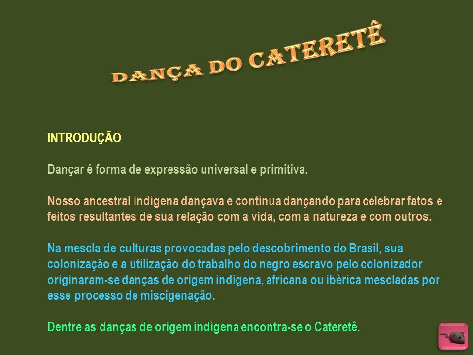 Dança do Cateretê INTRODUÇÃO
