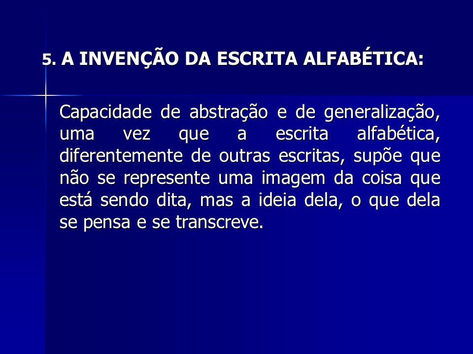 5. A INVENÇÃO DA ESCRITA ALFABÉTICA: