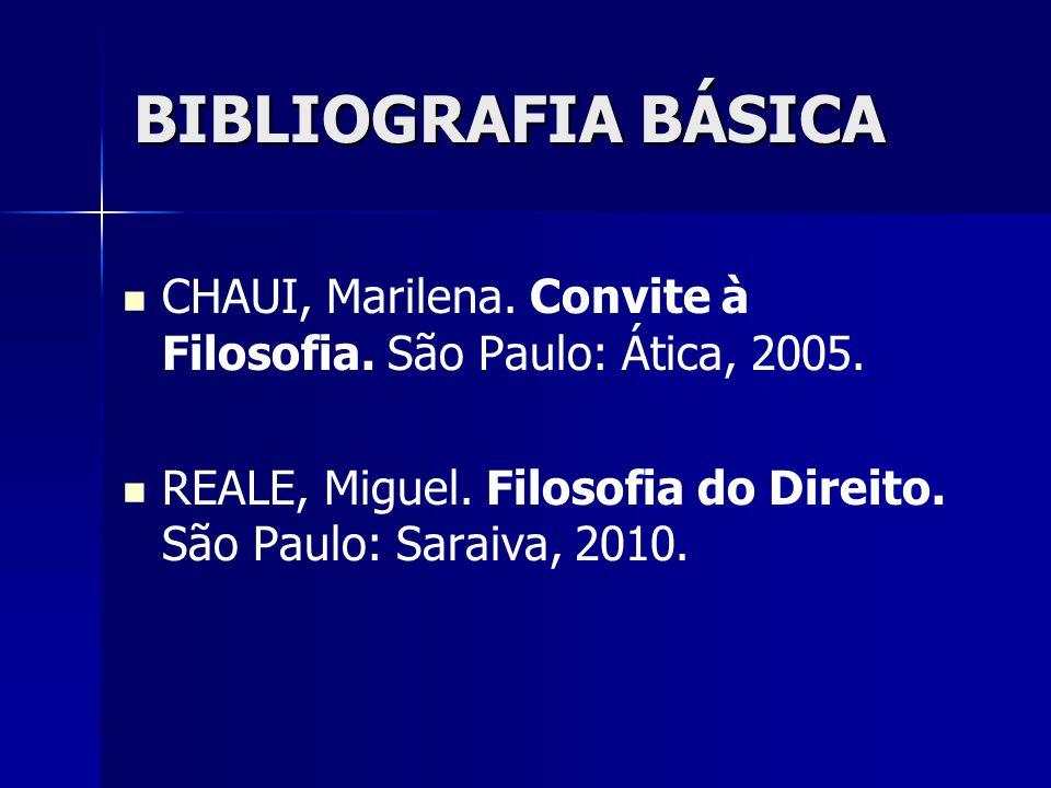 BIBLIOGRAFIA BÁSICA CHAUI, Marilena. Convite à Filosofia.