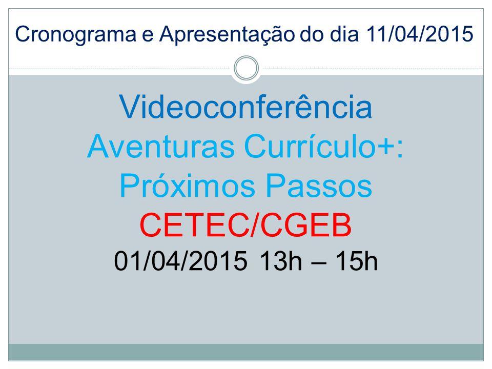 Aventuras Currículo+: Próximos Passos CETEC/CGEB
