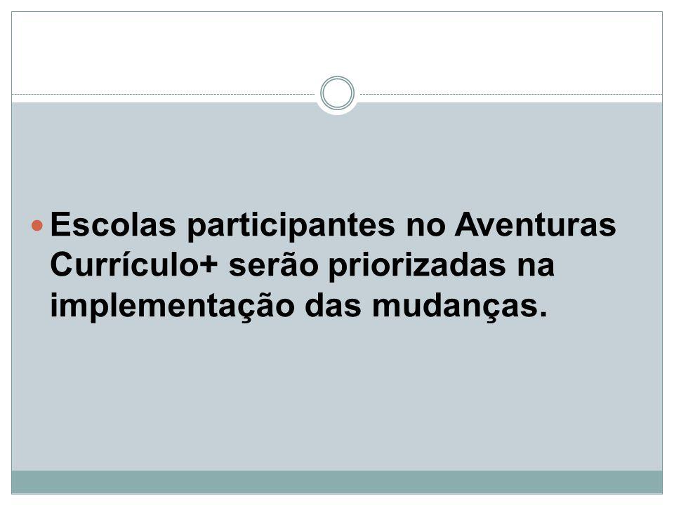 Escolas participantes no Aventuras Currículo+ serão priorizadas na implementação das mudanças.