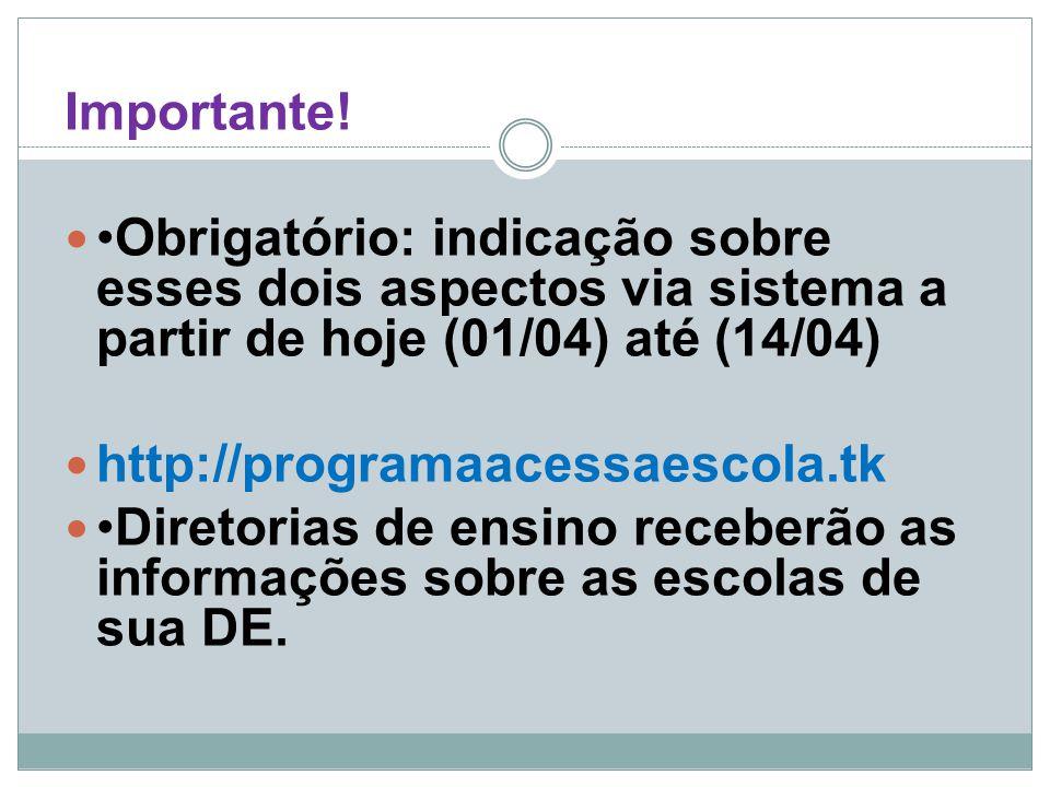 Importante! •Obrigatório: indicação sobre esses dois aspectos via sistema a partir de hoje (01/04) até (14/04)