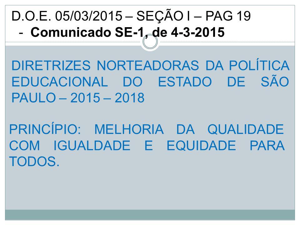 D.O.E. 05/03/2015 – SEÇÃO I – PAG 19 - Comunicado SE-1, de 4-3-2015.