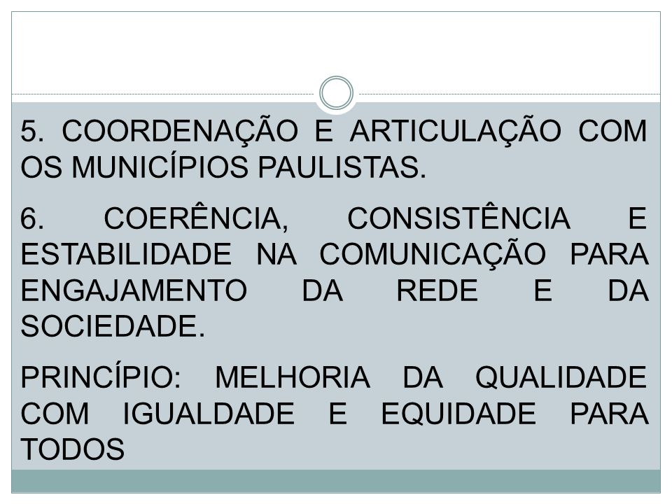 5. COORDENAÇÃO E ARTICULAÇÃO COM OS MUNICÍPIOS PAULISTAS.
