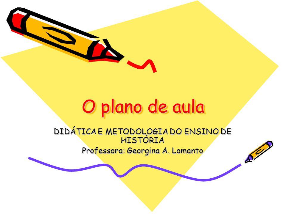O plano de aula DIDÁTICA E METODOLOGIA DO ENSINO DE HISTÓRIA