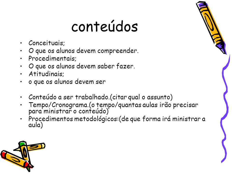 conteúdos Conceituais; O que os alunos devem compreender.