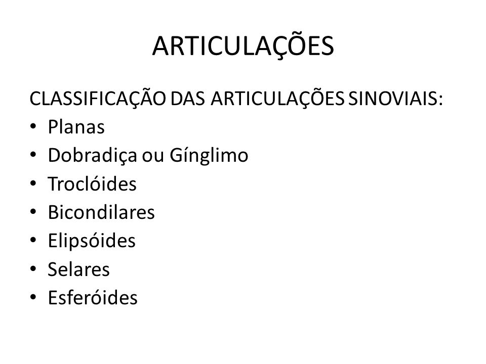 ARTICULAÇÕES CLASSIFICAÇÃO DAS ARTICULAÇÕES SINOVIAIS: Planas