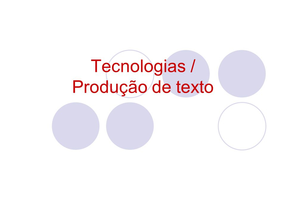 Tecnologias / Produção de texto