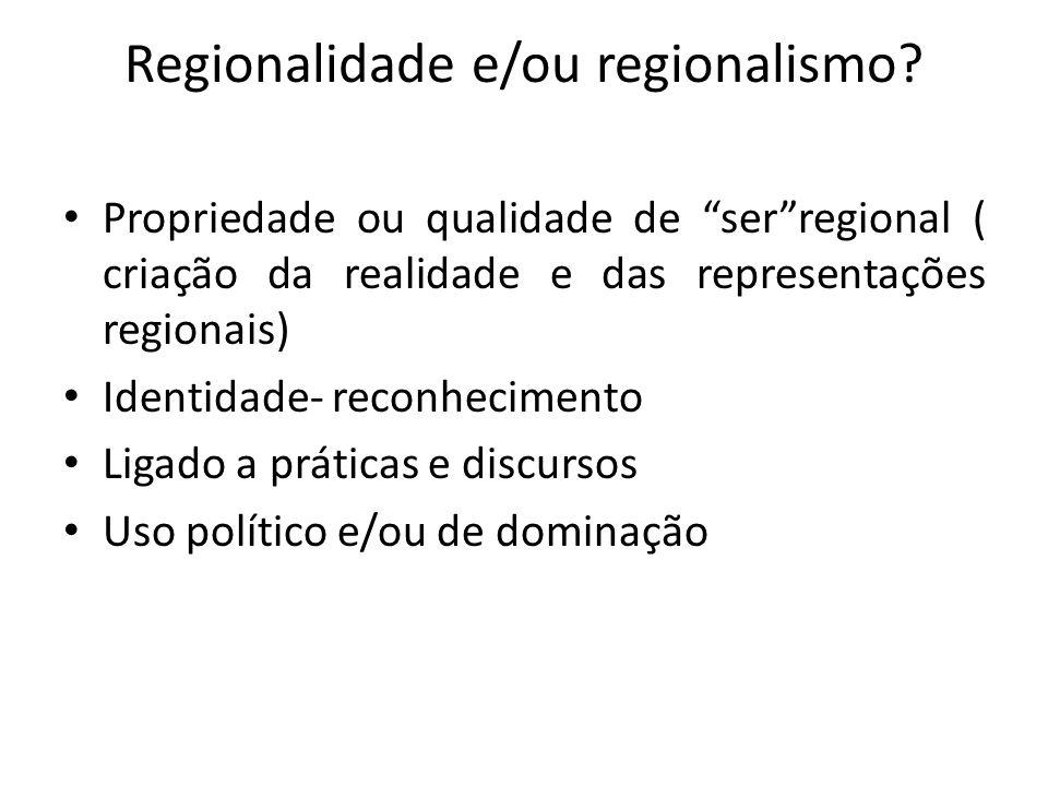 Regionalidade e/ou regionalismo