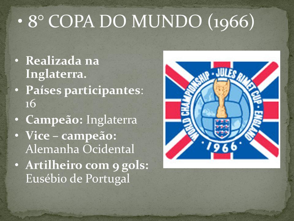 8° COPA DO MUNDO (1966) Realizada na Inglaterra.